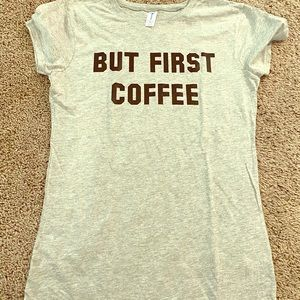T-shirt slogan coffee first tee shirt vintage